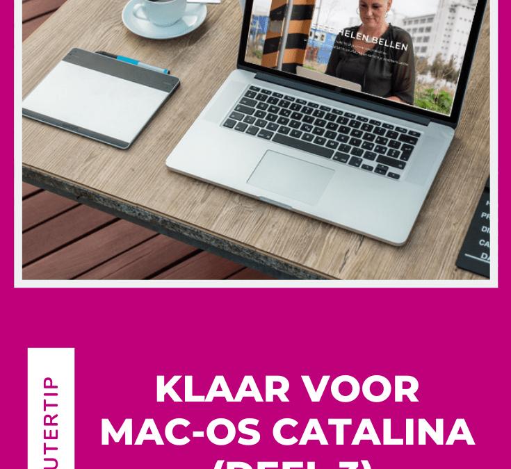 Klaar voor Mac-Os Catalina (deel 3)