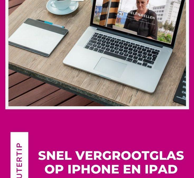 Snel vergrootglas op iPhone en iPad